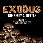 Exodus Hörbuch von Kimberly A Bettes Gesprochen von: Rick Gregory