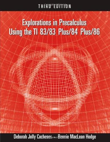 Explorations in Precalculus Using the TI 83/83 Plus/84 Plus/86