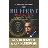 The Blueprint: Obama's Plan to Subvert the Constitution and Build an Imperial Presidency ~ J. Kenneth Blackwell