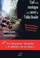 L'Oeil sur la montagne ou le secret d l'Abbé Boudet