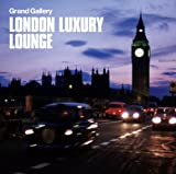 Grand Gallery presents LONDON LUXURY LOUNGE
