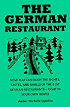 The German Restaurant Cookbook by Amber I.