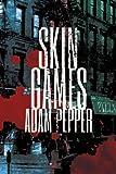 Skin Games: A crime drama