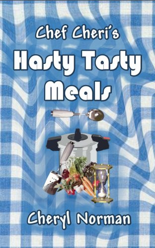 Chef Cheri'S Hasty Tasty Meals