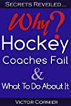 Why Hockey Coaches Fail & What To Do...