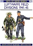 Luftwaffe Field Divisions 1941-45 (Men-at-Arms)