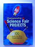 img - for Championship Science Fair Projects: 100 Sure to Win Experiments book / textbook / text book