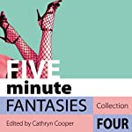 Five Minute Fantasies: Erotic Stories Collection Four | Cathryn Cooper