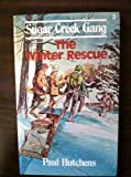 The Winter Rescue (Sugar Creek Gang Series) (0802448038) by Hutchins, Paul