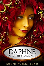 Daphne and the Silver Ash: A Fairy Tale