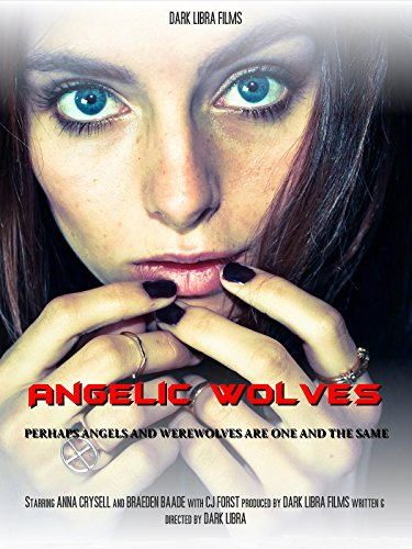 Angelic Wolves: A Werewolf Story