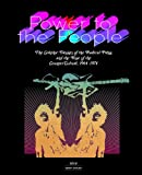 Power to the People: The Graphic Design of the Radical Press and the Rise of the Counter-Culture, 1964-1974