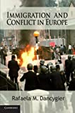 Immigration and Conflict in Europe (Cambridge Studies in Comparative Politics)