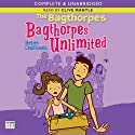 The Bagthorpes: Bagthorpes Unlimited (       UNABRIDGED) by Helen Cresswell Narrated by Clive Mantle