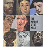 img - for The Mirror and the Mask: Portraiture in the Age of Picasso (Hardback) - Common book / textbook / text book