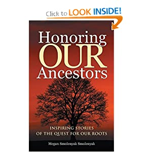 Honoring Our Ancestors: Inspiring Stories of the Quest for Our Roots: Megan Smolenyak: 9781931279000: Amazon.com: Books