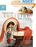 Learn to Do Tunisian Stitches: With I...