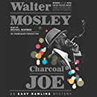 Charcoal Joe: An Easy Rawlins Mystery, Book 14 Audiobook by Walter Mosley Narrated by Michael Boatman