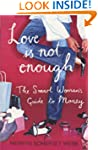 Love Is Not Enough: A Smart Woman's G...