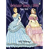 Elegant Debutante Gowns of the 1800s Paper Dolls (Dover Victorian Paper Dolls) ~ Tom Tierney