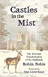 Castles in the Mist: The Victorian Transformation of the Highlands