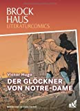 Brockhaus Literaturcomics Der Glöckner von Notre-Dame: Weltliteratur im Comic-Format