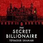The Secret Billionaire Hörbuch von Teymour Shahabi Gesprochen von: Teymour Shahabi