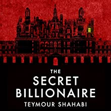 The Secret Billionaire | Livre audio Auteur(s) : Teymour Shahabi Narrateur(s) : Teymour Shahabi