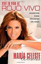 Vive tu vida al rojo vivo (Make Your Life Prime Time; Spanish Edition): Secretos para triunfar en todo (Atria Espanol)