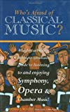 Who's Afraid of Classical Music? (0785817379) by Walsh, Michael