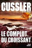 Le complot du croissant: Thriller - Traduit de l'anglais (États-Unis) par François Vidonne
