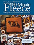 Nancy Cornwells 90 Minute Fleece: 45 Projects for Beginners And Busy Sewers