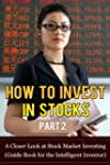 How to Invest in Stocks Part 2: A Clo...