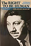 The Right to Be Human: A Biography of Abraham Maslow