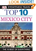 Top 10 Mexico City (EYEWITNESS TOP 10 TRAVEL GUIDES)