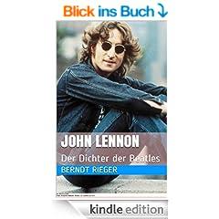 John Lennon. Der Dichter der Beatles (Die Beatles Tetralogy 1)