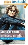 John Lennon. Der Dichter der Beatles...