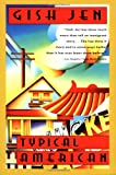 Typical American (Contemporary Fiction, Plume) (0452267749) by Jen, Gish