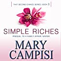 Simple Riches: That Second Chance, Book 3 Audiobook by Mary Campisi Narrated by Tanya Eby