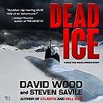 Dead Ice: A Dane and Bones Origins Story, Book 4 | David Wood,Steven Savile