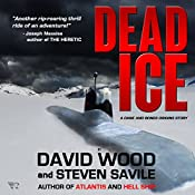 Dead Ice: A Dane and Bones Origins Story, Book 4 | David Wood, Steven Savile