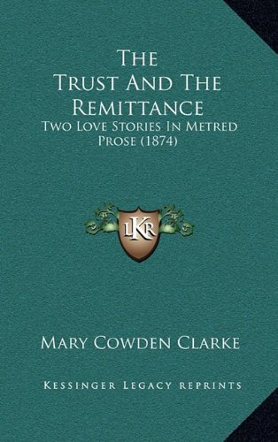 The Trust and the Remittance: Two Love Stories in Metred Prose (1874)
