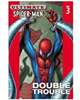 Ultimate Spider-Man - Volume 3: Double Trouble