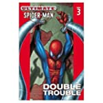 Ultimate Spider-Man Volume 3: Double...