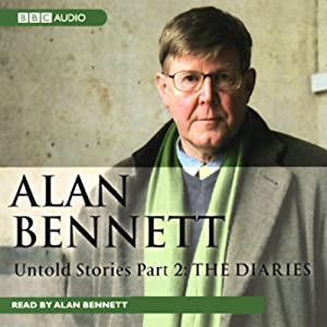 Alan Bennett: Untold Stories, Part 1: Stories | [Alan Bennett]