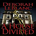 A House Divided Audiobook by Deborah LeBlanc Narrated by Sule Greg Wilson