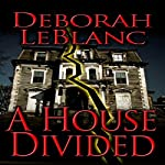 A House Divided | Deborah LeBlanc
