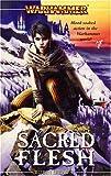 Sacred Flesh (Warhammer Novels)