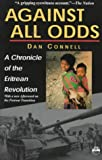 Against All Odds: A Chronicle of the Eritrean Revolution With a New Afterword on the Postwar Transiton