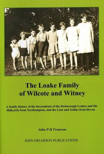 the-loake-family-of-wilcote-and-witney-a-family-history-of-the-descendants-of-the-desborough-loakes-